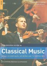The Rough Guide To Classical Music (Rough Guide Music Reference)
