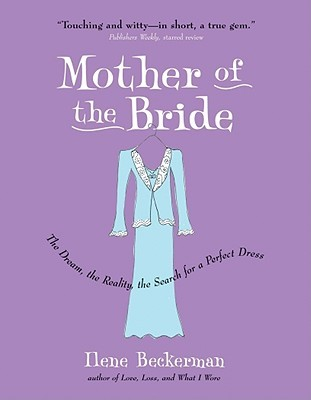 Mother of the Bride by Ilene Beckerman