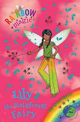 Lily the Rainforest Fairy (Green Fairies, #5: Rainbow Magic)