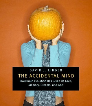 The Accidental Mind by David J. Linden