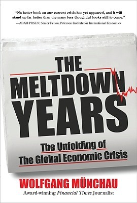The Meltdown Years by Wolfgang Munchau