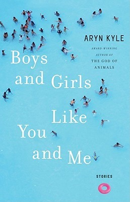 Boys and Girls Like You and Me by Aryn Kyle