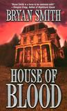 House of Blood by Bryan Smith