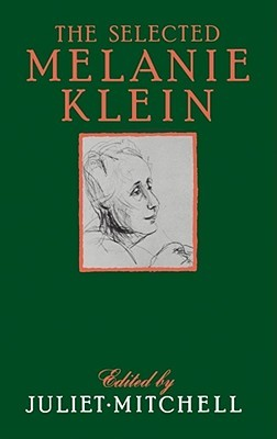 Selected Melanie Klein by Juliet Mitchell