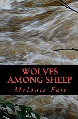 Wolves Among Sheep by Melanie Fair