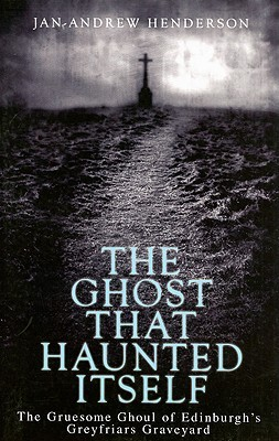 The Ghost That Haunted Itself by Jan-Andrew Henderson