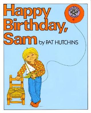 Happy Birthday, Sam by Pat Hutchins