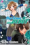 High School Debut, Vol. 2 (High School Debut, #2)