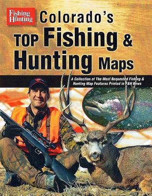 Colorado's Top Fishing & Hunting News by Cascade View Publishing