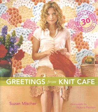 Greetings from Knit Cafe by Suzan Mischer