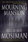 Mourning Mansion by Billie Sue Mosiman