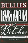Bullies, Bastards & Bitches by Jessica Page Morrell