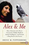 Alex & Me LP: How a Scientist and a Parrot Discovered a Hidden World of Animal Intelligence--and Formed a Deep Bond in the Process