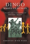 Dingo Makes Us Human: Life and Land in an Australian Aboriginal Culture