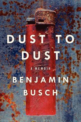 Dust to Dust by Benjamin Busch
