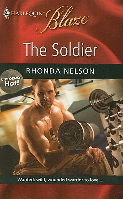 The Soldier (Uniformly Hot, #7) by Rhonda Nelson