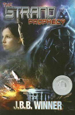 The Strand Prophecy by J.B.B. Winner