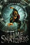 Time Snatchers (Time Snatchers, #1)