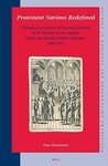 Protestant Nations Redefined: Changing Perceptions of National Identity in the Rhetoric of the English, Dutch and Swedish Public Churches, 1685-1772