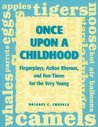 Once Upon a Childhood: Fingerplays, Action Rhymes, and Fun Times for the Very Young
