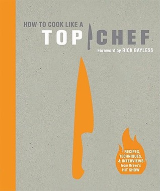 How to Cook Like a Top Chef by Emily Wise Miller