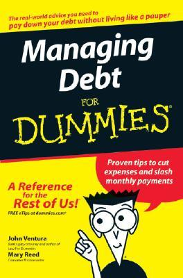 Managing Debt For Dummies (For Dummies by John Ventura