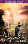 What Price Paradise by Katherine Allred