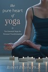 The Pure Heart of Yoga by Robert J. Butera