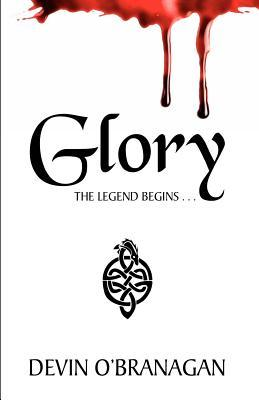 Glory by Devin O'Branagan
