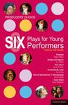 Producers' Choice: Six Plays for Young Performers: Promise; Oedipus/Antigone; Tory Boyz; Butterfly Club; Alice's Adventures in Wonderland; Punk Rock