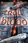 Troll Blood (Troll, #3)