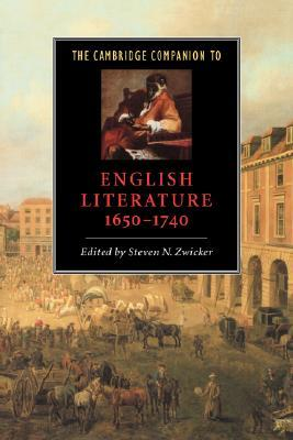 The Cambridge Companion to English Literature, 1650 1740 by Steven N. Zwicker
