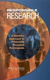 Responsible Research: A Systems Approach to Protecting Research Participants