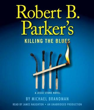 Robert B. Parker's Killing The Blues by Michael Brandman