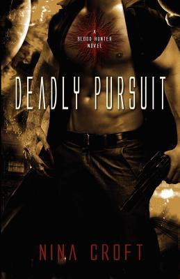 Deadly Pursuit by Nina Croft