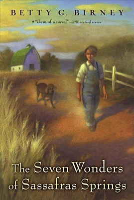 The Seven Wonders of Sassafras Springs by Betty G. Birney
