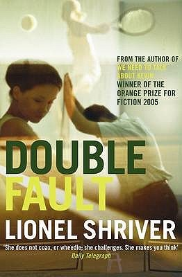 Double Fault by Lionel Shriver