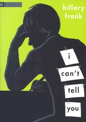 I Can't Tell You by Hillary Frank