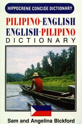 Pilipino/English, English/Pilipino Concise Dictionary by Sam Bickford