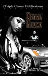 Chyna Black: Triple Crown Publications Presents