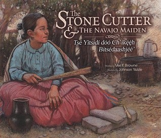 The Stone Cutter and the Navajo Maiden: Tsé Yitsidí dóó Ch'ikééh Bitsédaashjéé'