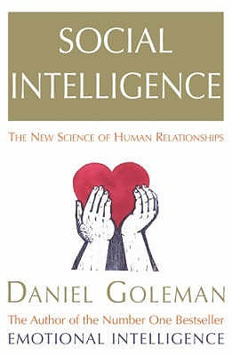Social Intelligence by Daniel Goleman