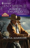 Alpha Warrior by Aimee Thurlo