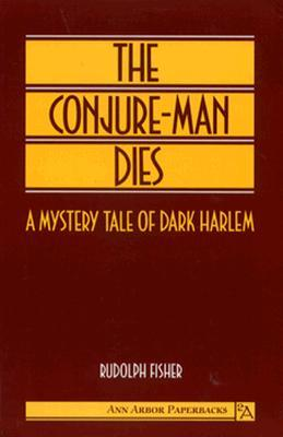 The Conjure-Man Dies by Rudolph Fisher