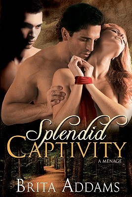 Splendid Captivity by Brita Addams