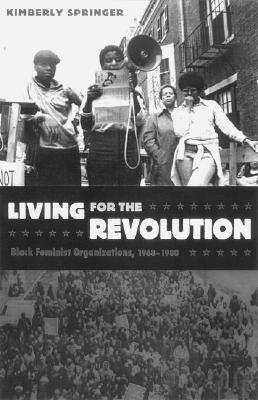 Living for the Revolution by Kimberly Springer