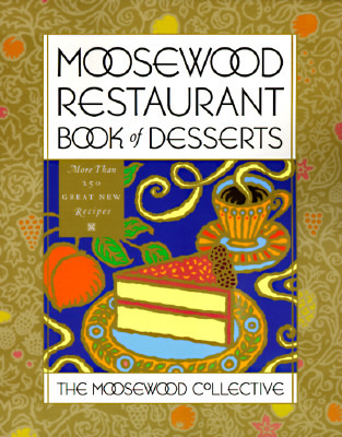 Moosewood Restaurant Book of Desserts by Moosewood Collective