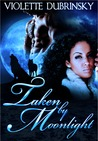 Taken By Moonlight (Moonlight, #1)