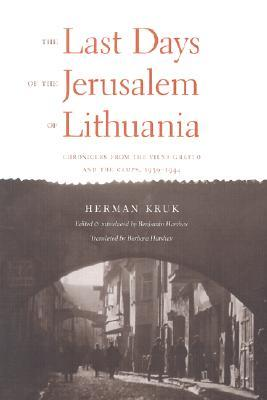 The Last Days of the Jerusalem of Lithuania by Herman Kruk