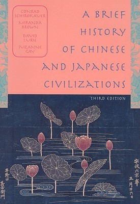A Brief History of Chinese and Japanese Civilizations by Conrad Schirokauer